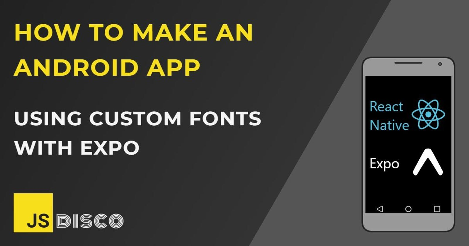 Using Custom Fonts with Expo