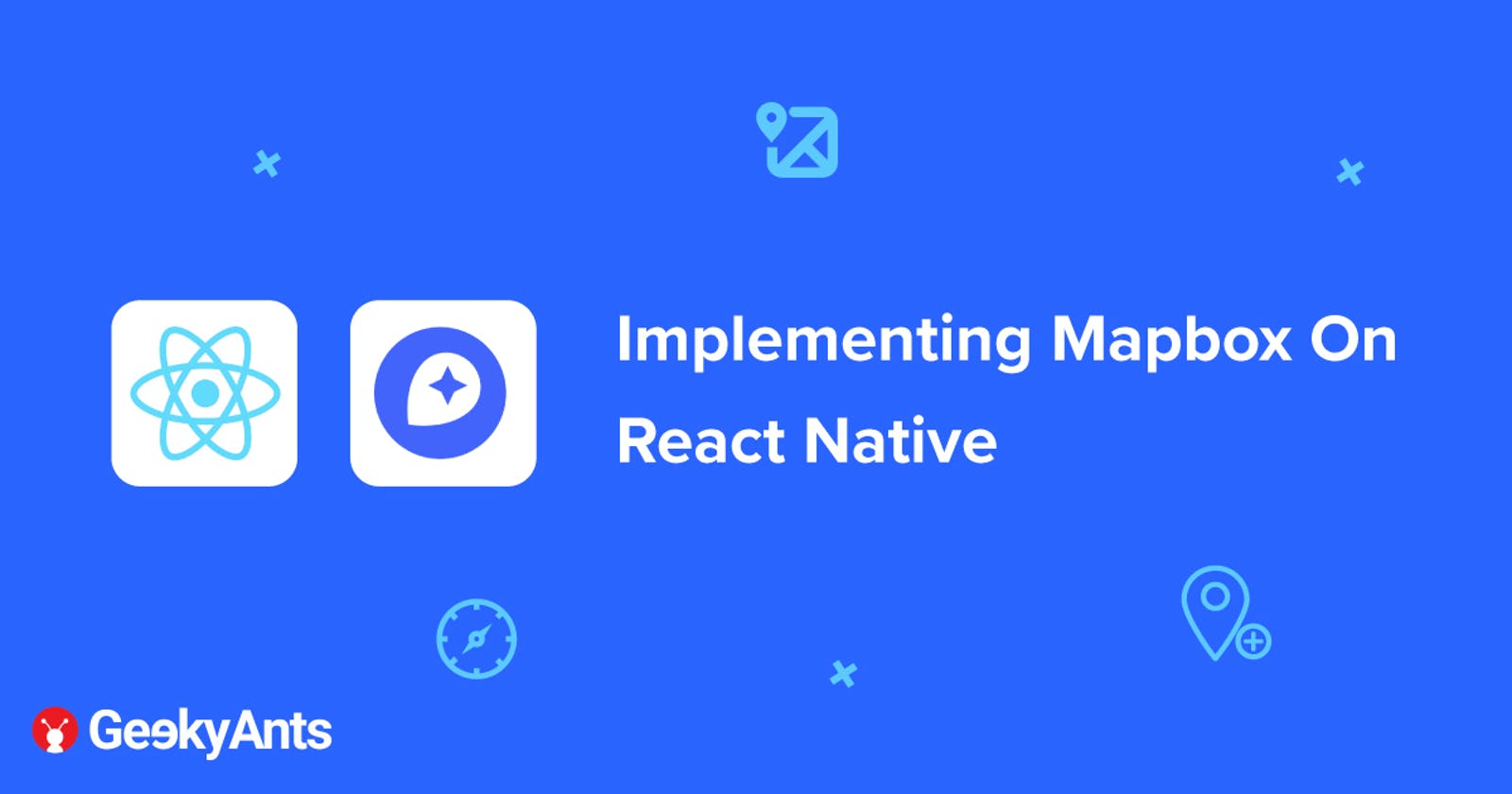 Implementing Mapbox On React Native
