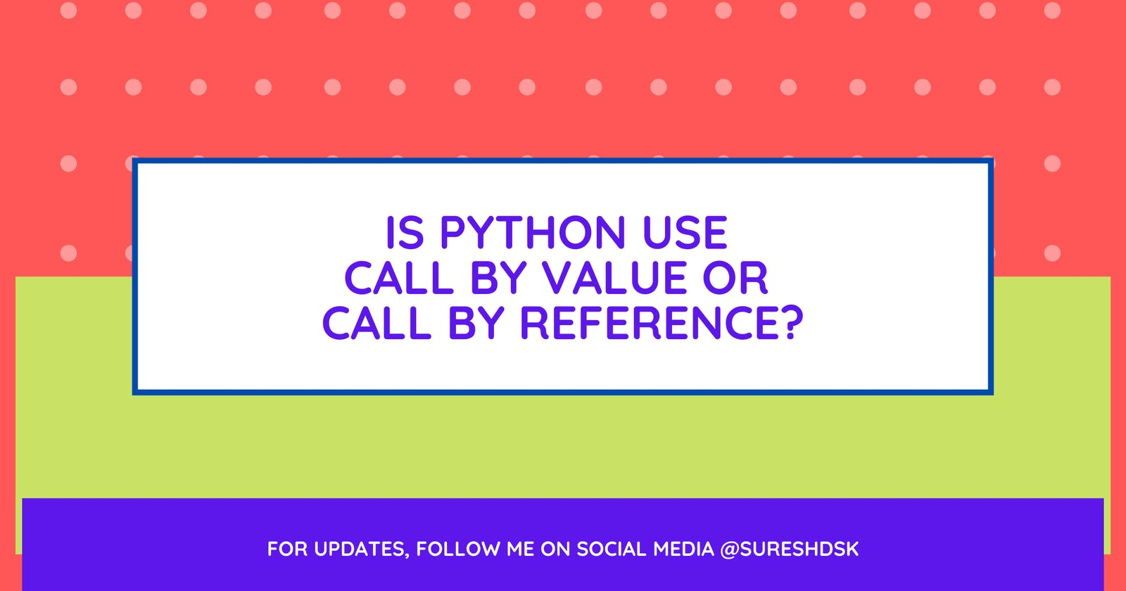 Is Python use Call by value or Call by reference?