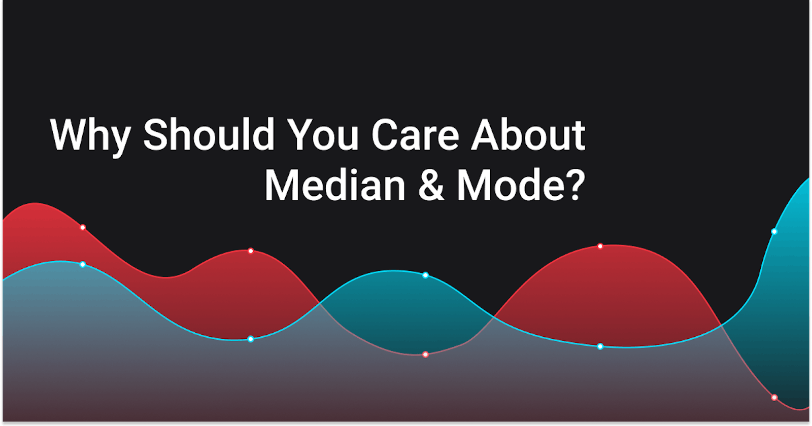 Basics Of Statistics & Why Should You Care About Median And Mode