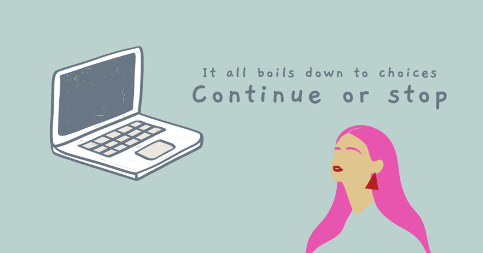 What I've learned after quitting my coding boot camp