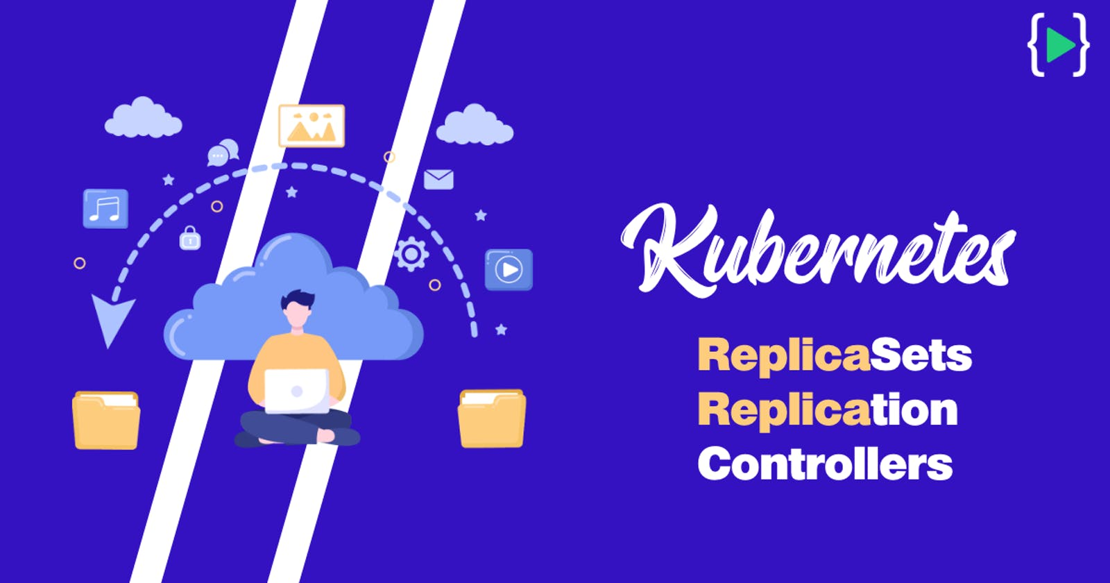 Kubernetes Core Concepts - ReplicaSets and Replication Controllers