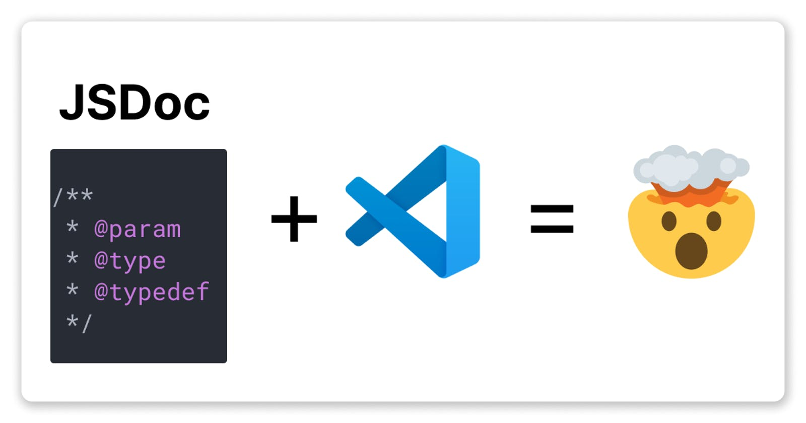 How to utilise JSDoc comment tags so that Visual Studio Code intellisense works great