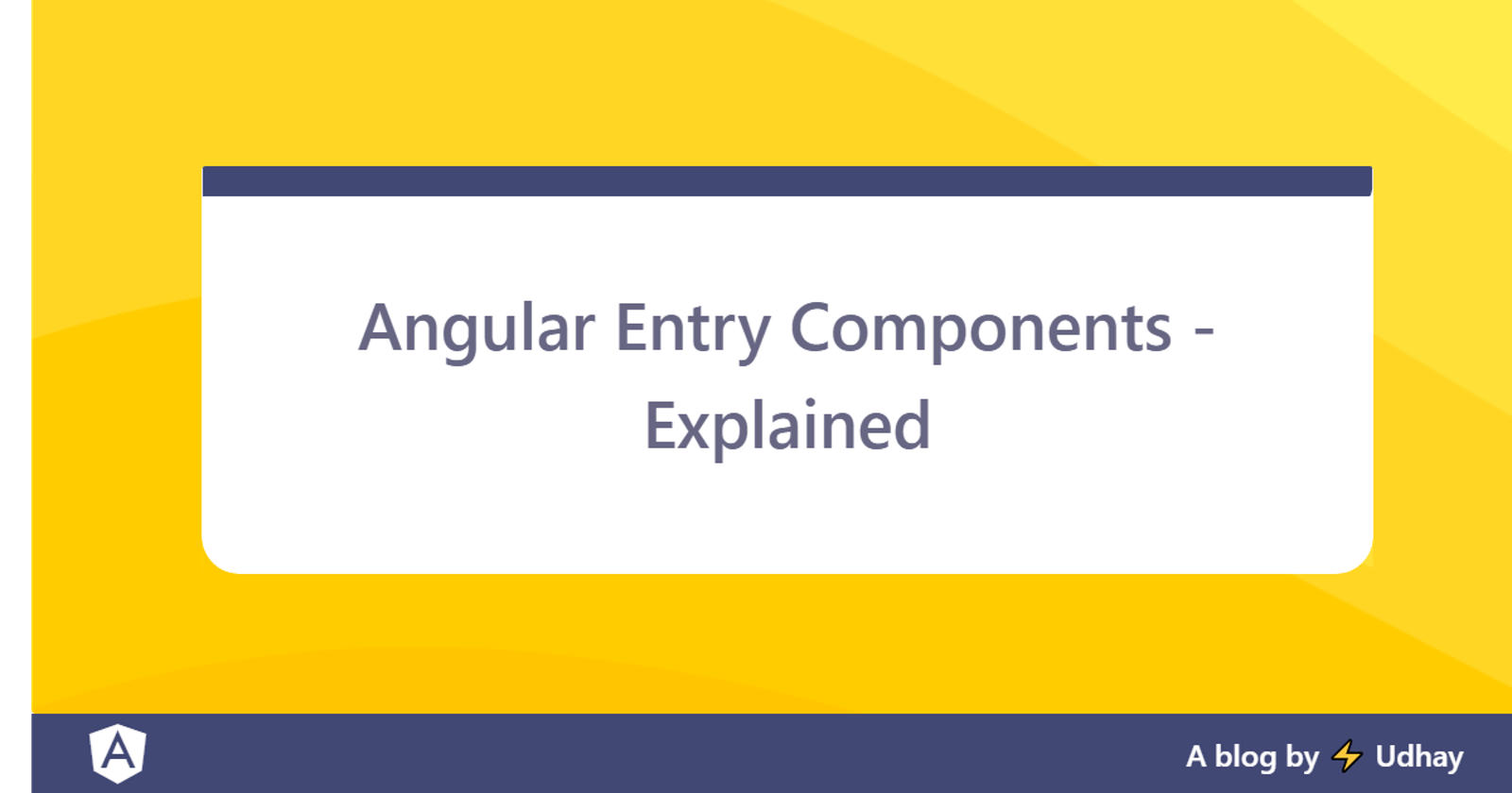 Angular Entry Components - Explained