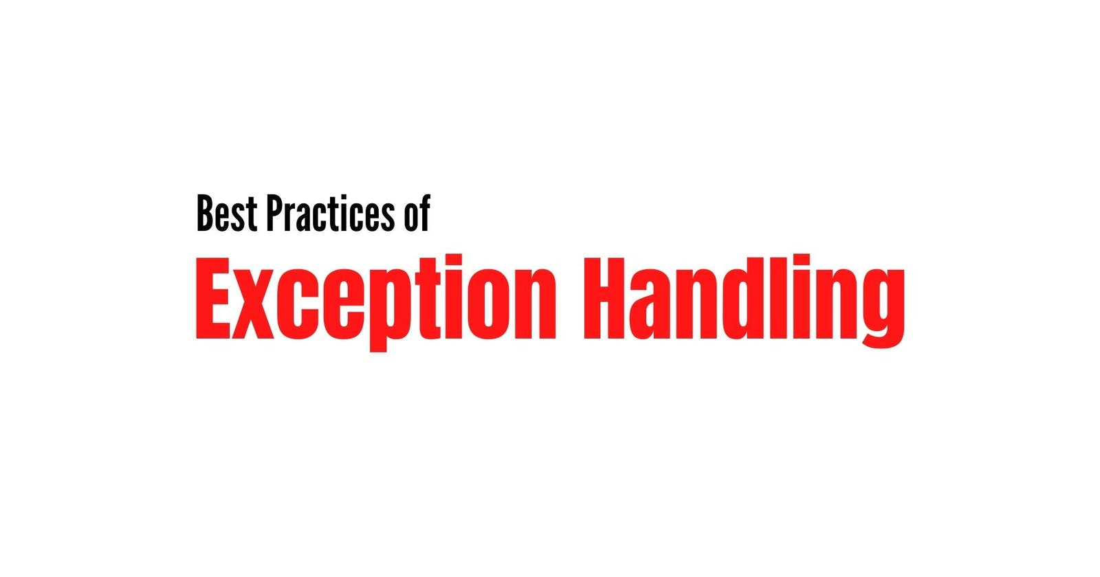 Best Practices of Exception Handling
