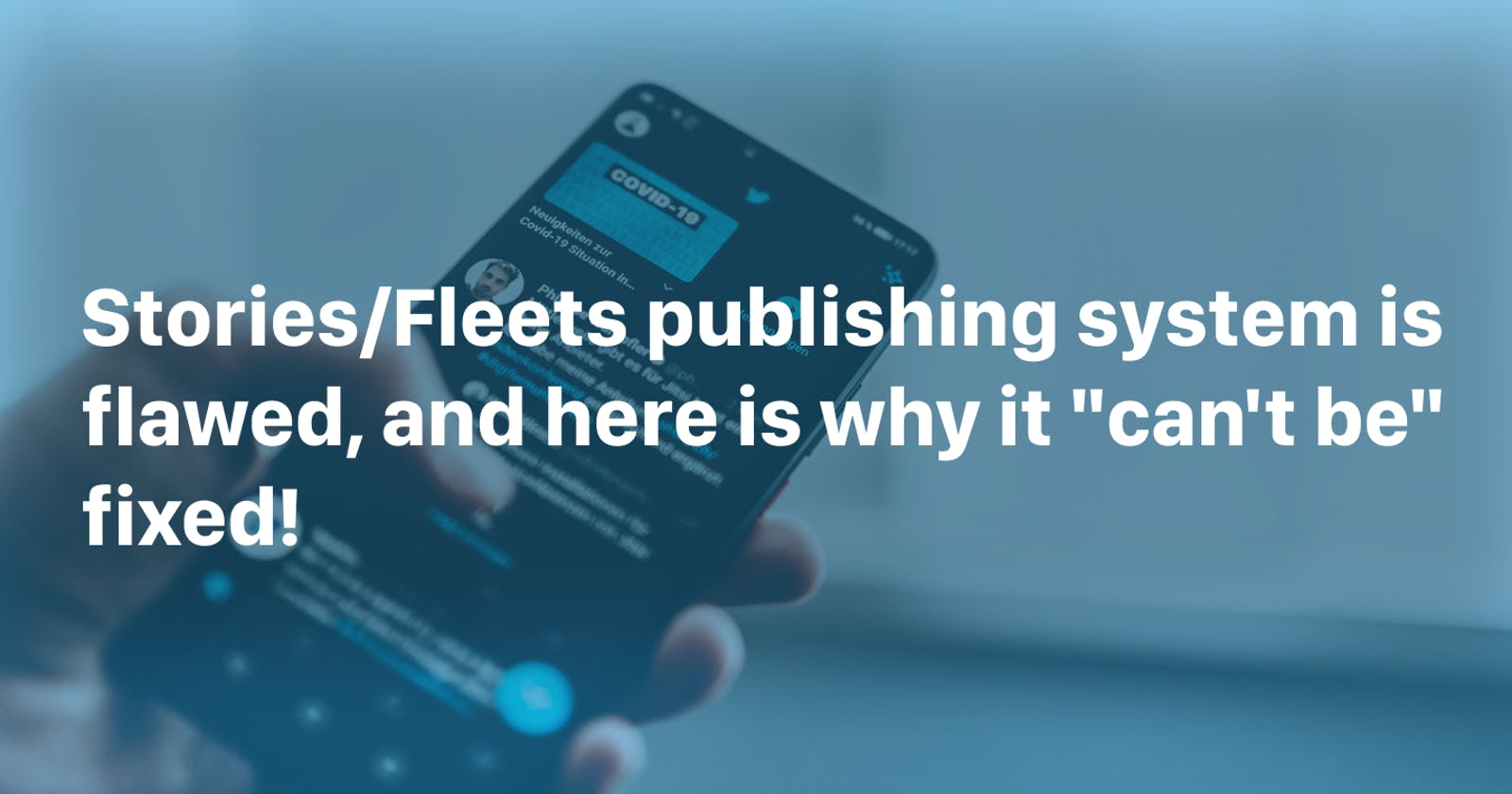 """Stories/Fleets publishing system is flawed, and here is why it """"can't be"""" fixed!"""