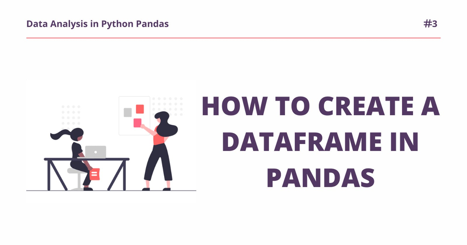 How to Create a Data Frame in Pandas.
