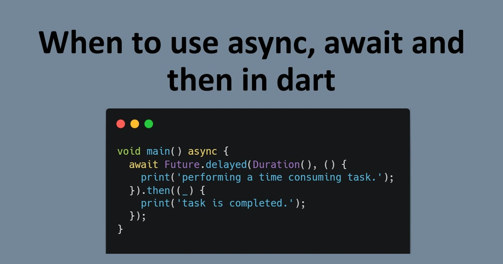 Future in dart: When to use async, await, and then