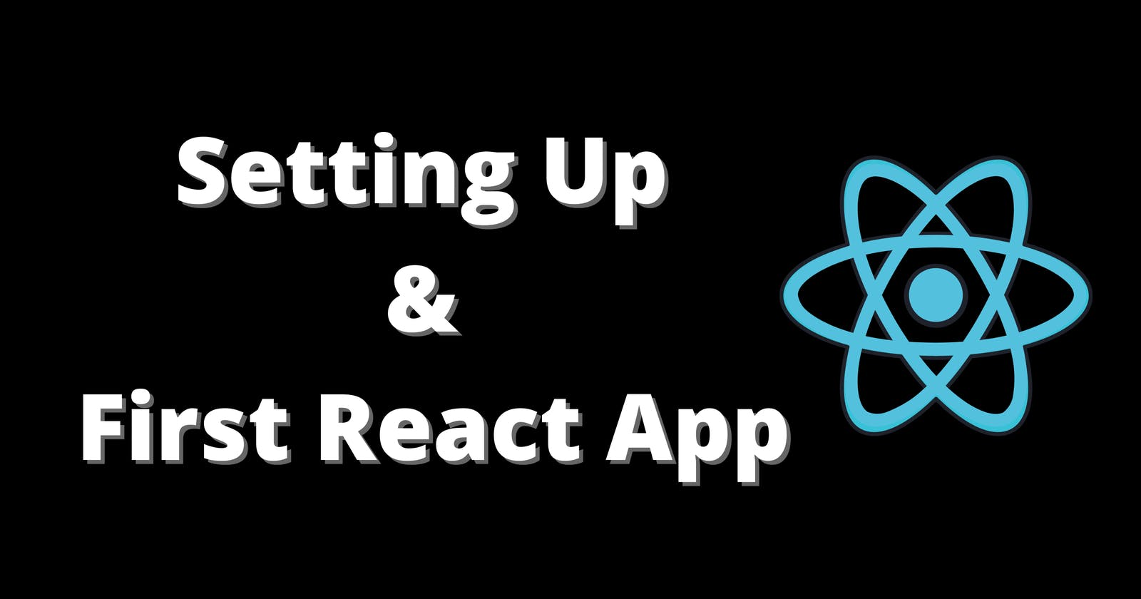 Setting up & First React App