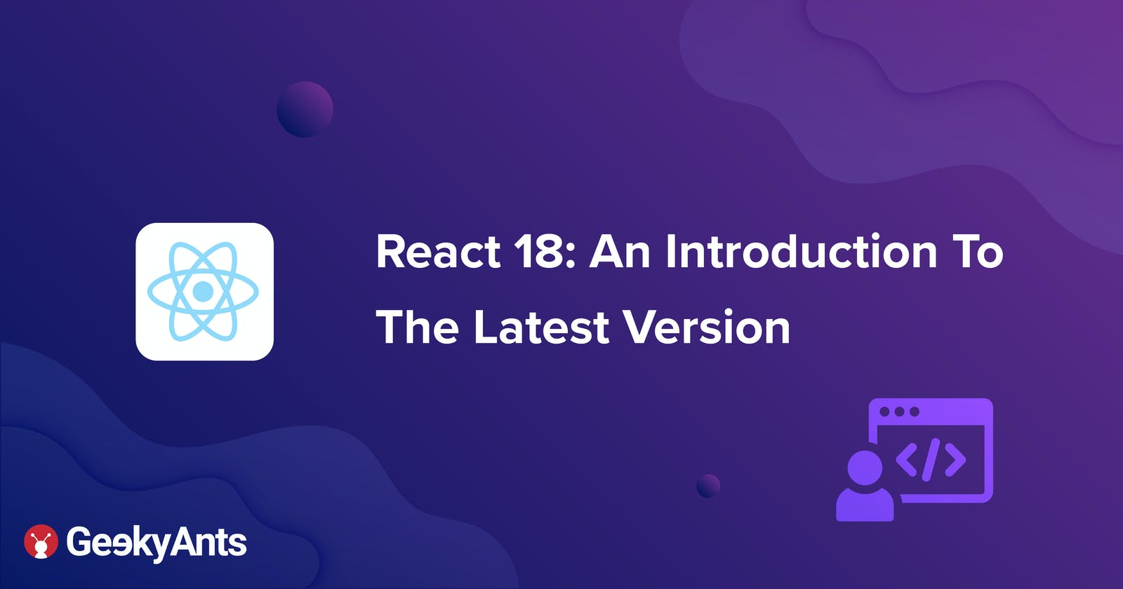 React 18: An Introduction To The Latest Version