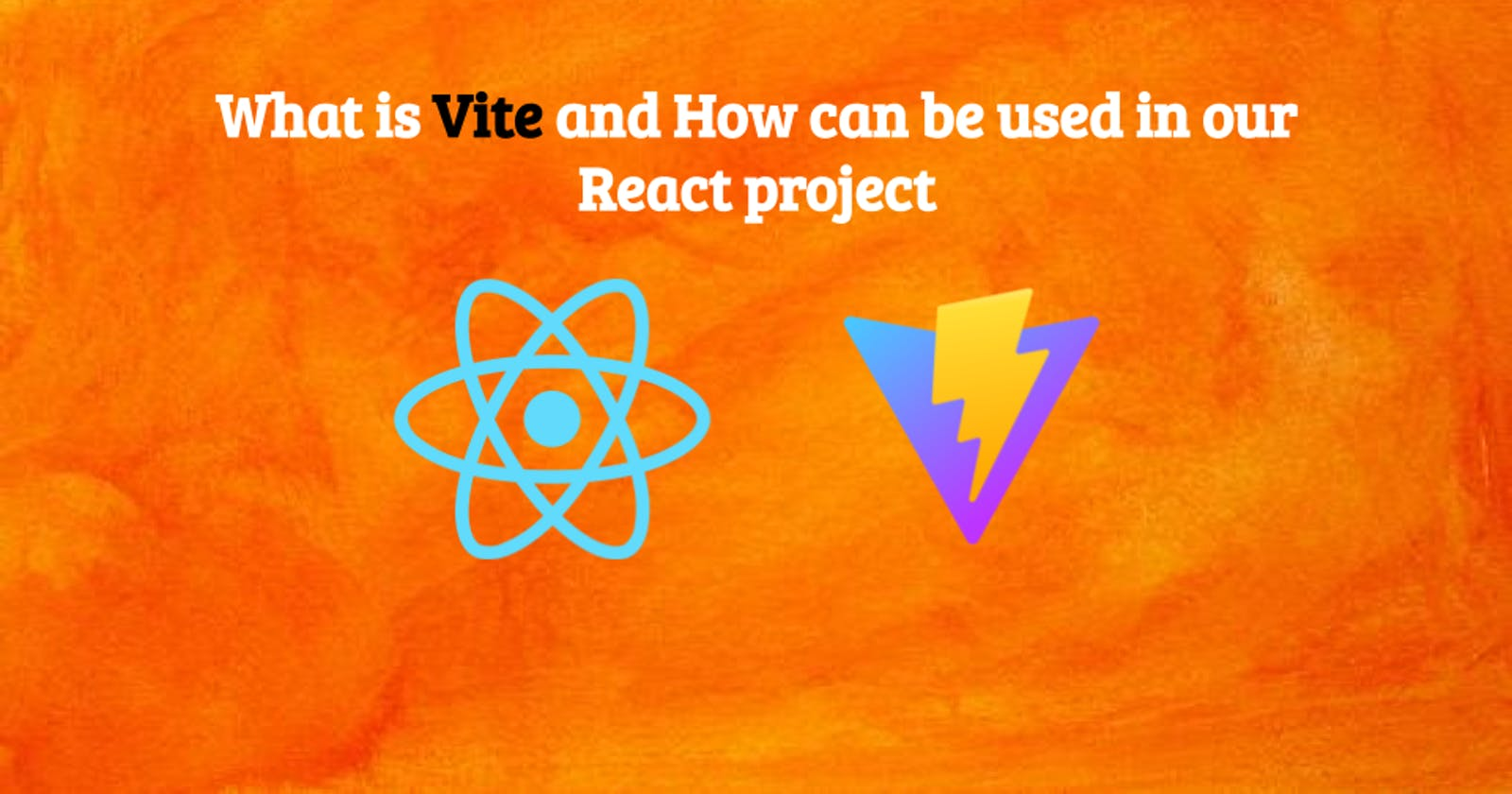 What is Vite and How can be used in our React project