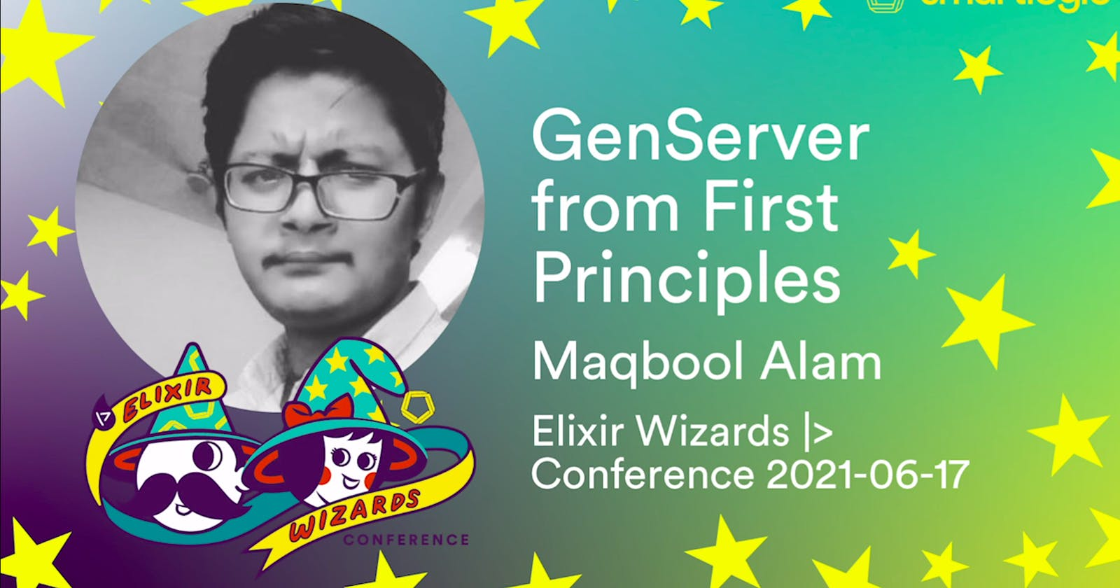 GenServer from first principles: Mohammad Maqbool Alam // Elixir Wizards Conference 2021