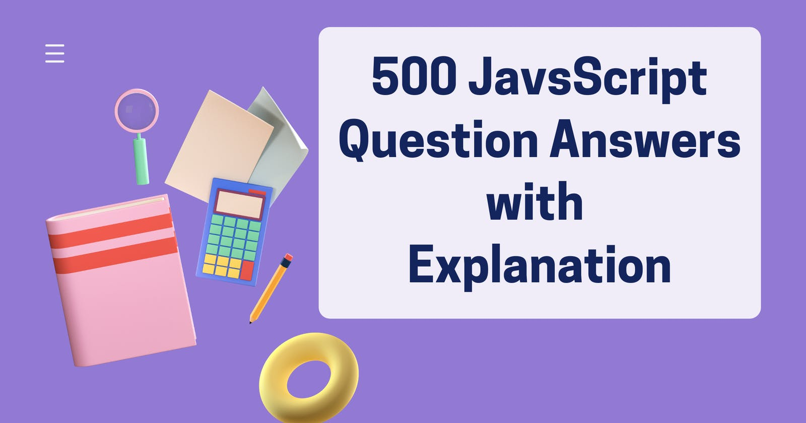 Part-3 : 500 JavaScript Important Questions with Answers and Explanation