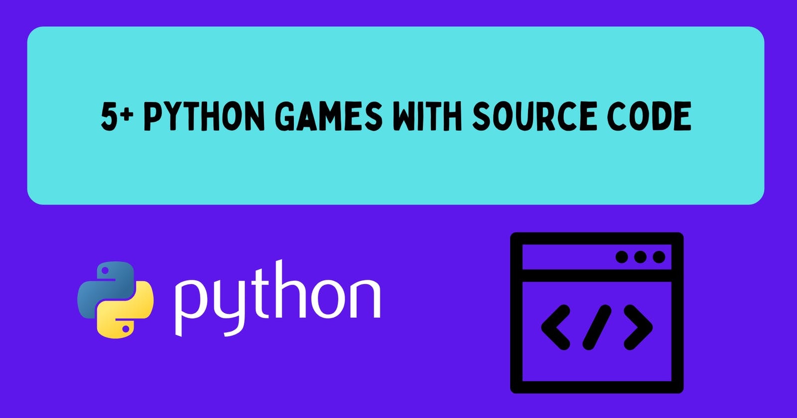 5+ Python Games With Source Code