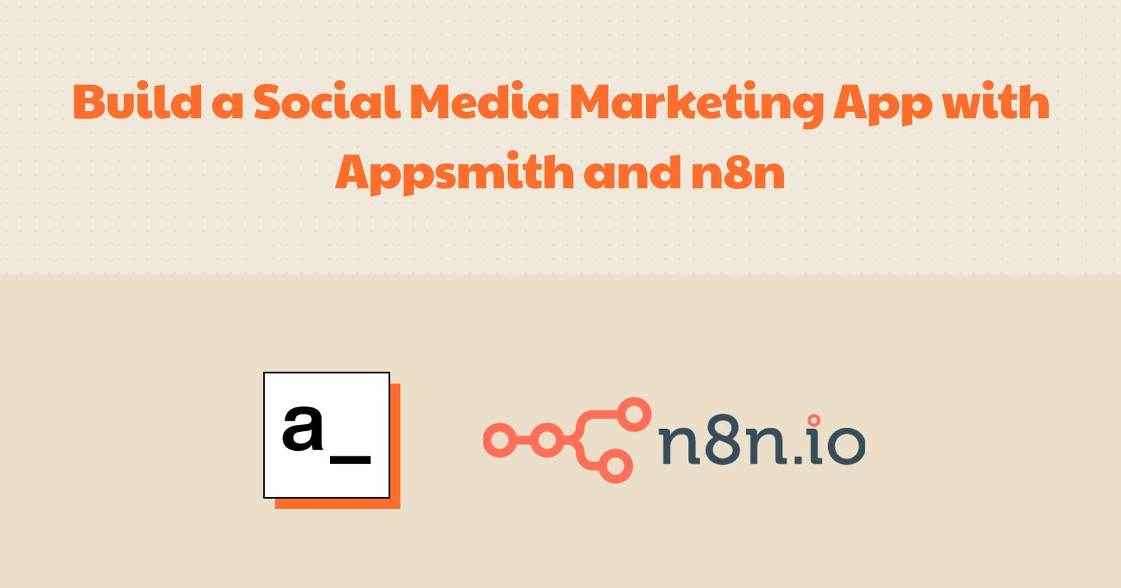 Make Your Own Social Media Marketing App like Hootsuite with Appsmith and n8n