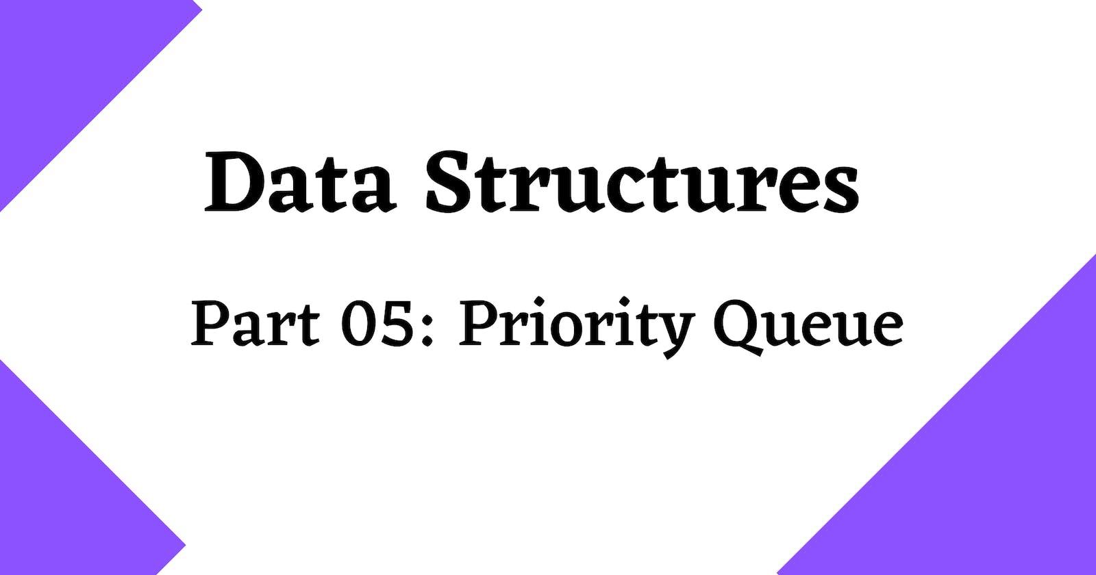 Data structures 101 🏻 : Priority Queue