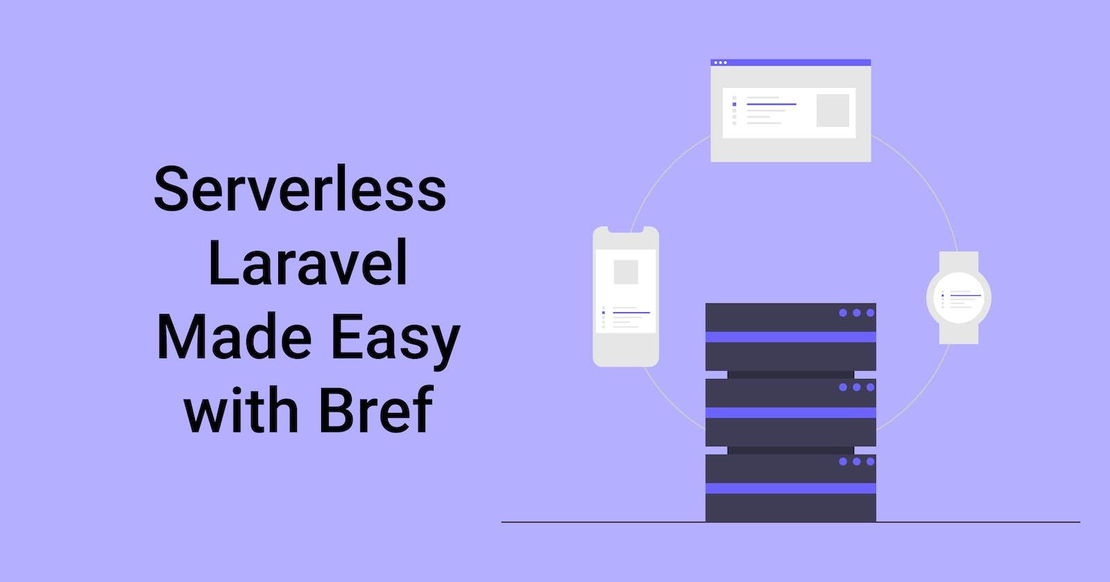 Serverless Laravel Made Easy with Bref