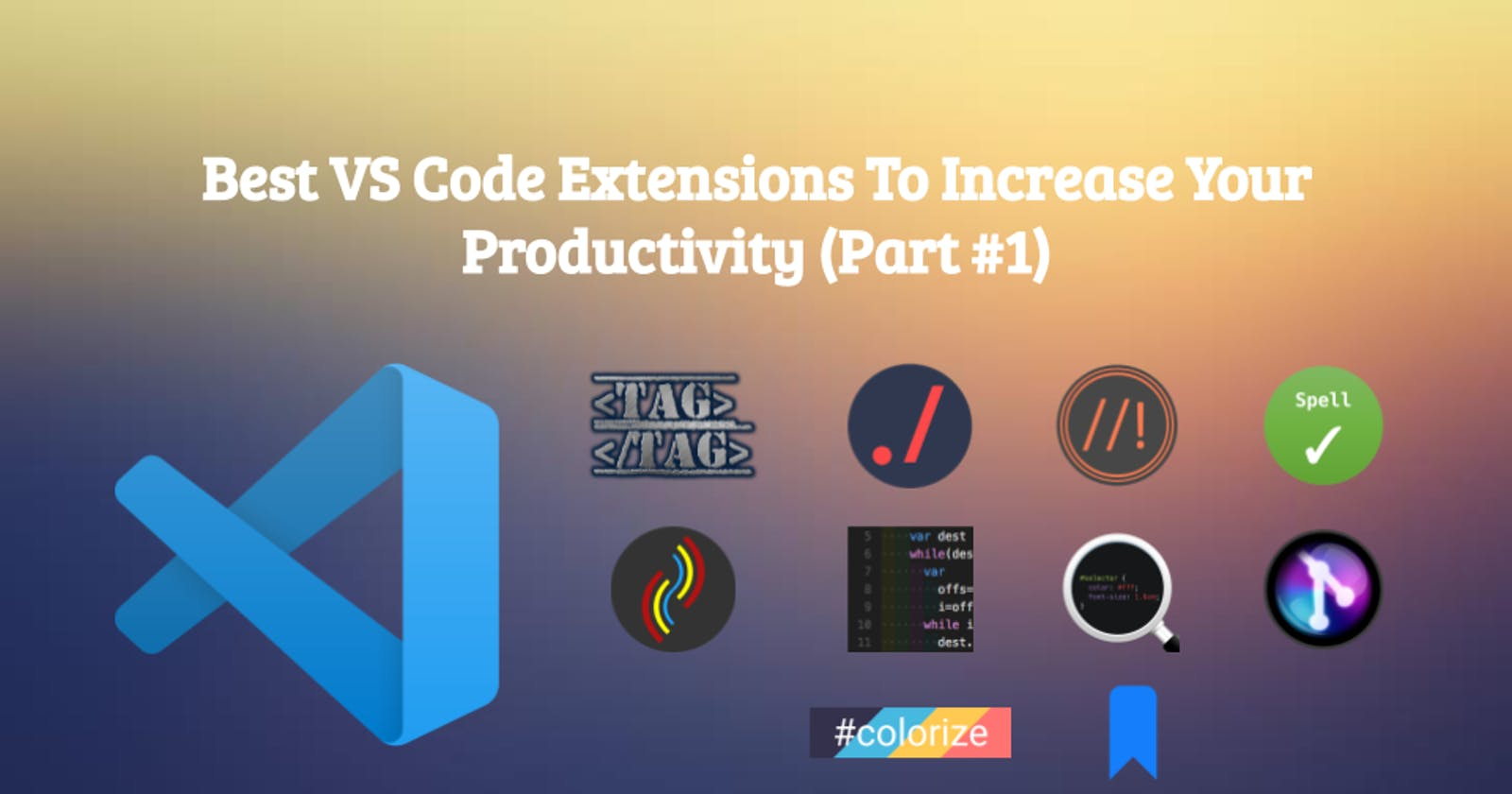 Best VS Code Extensions To Increase Your Productivity (Part #1)