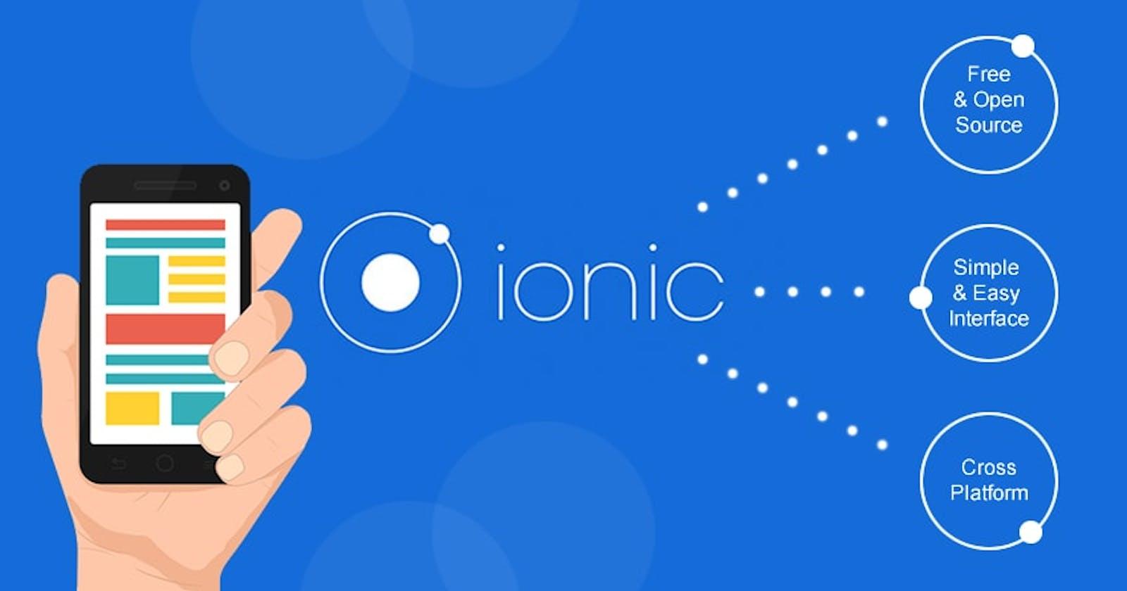 Ionic for Cross Platform Mobile App Development - Overview