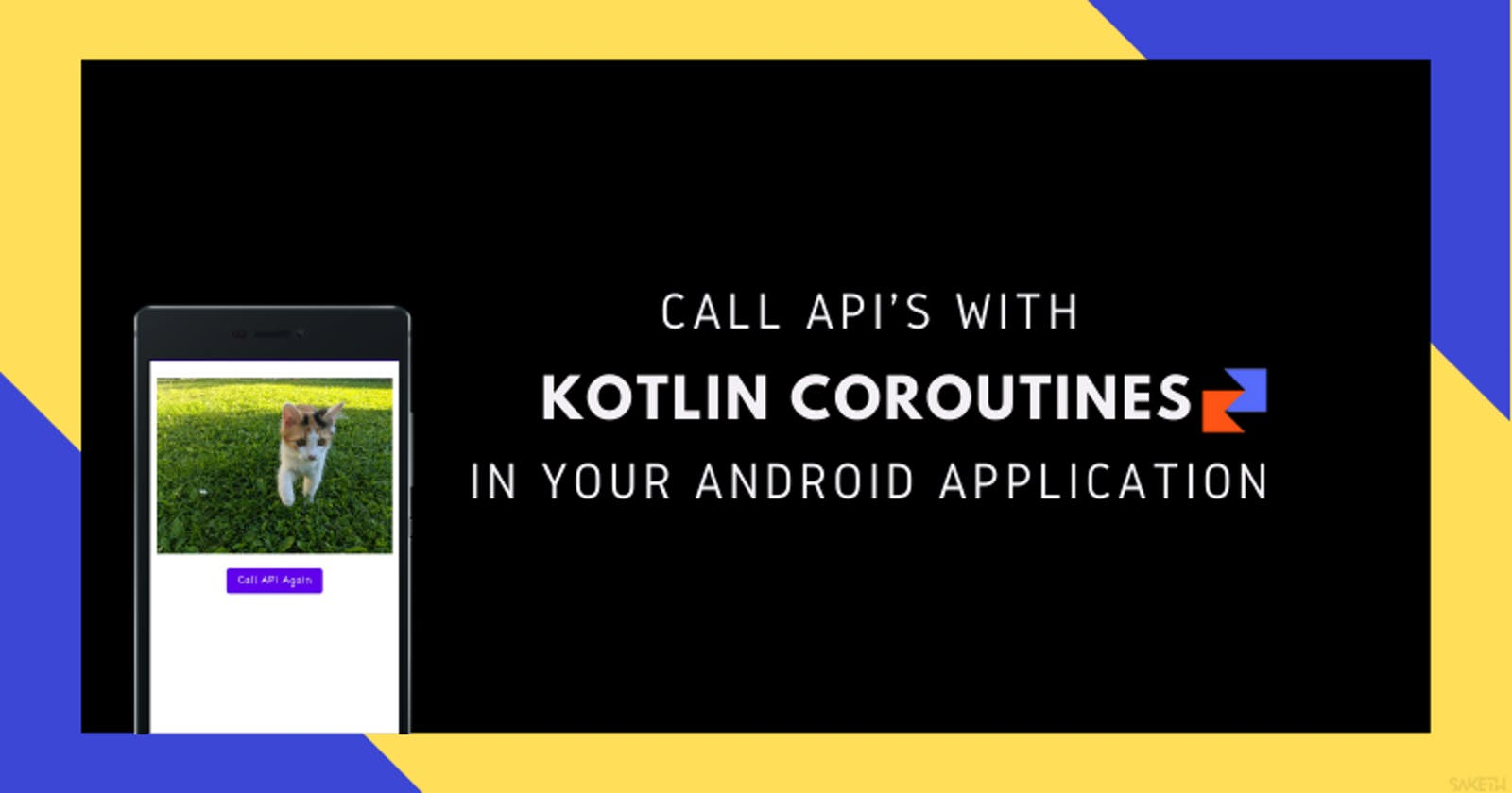 Call API's With Kotlin-Coroutines In Your Android Application