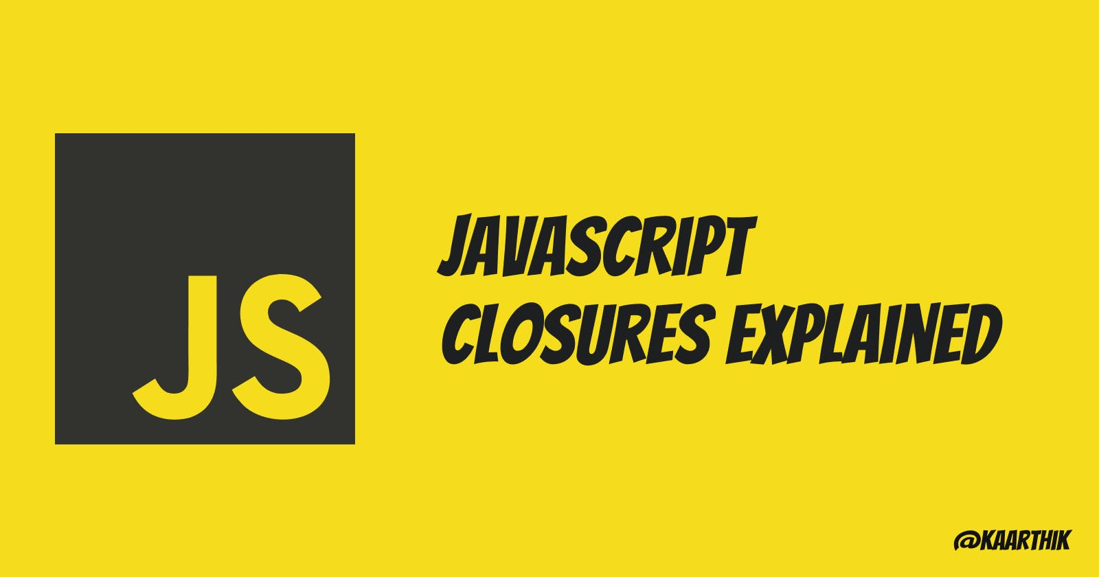 JavaScript Closures Explained