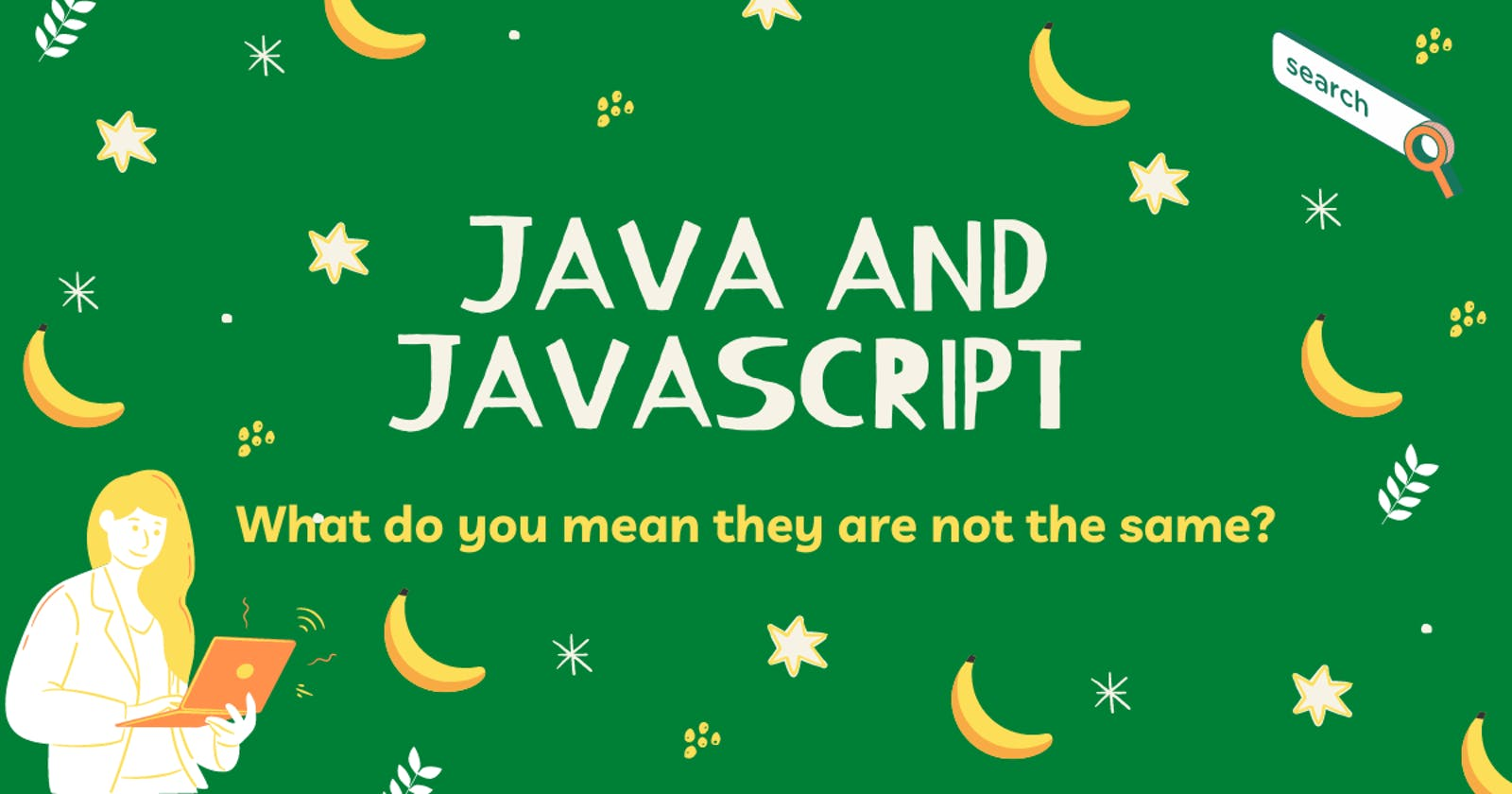 What do you mean Java and JavaScript aren't related?