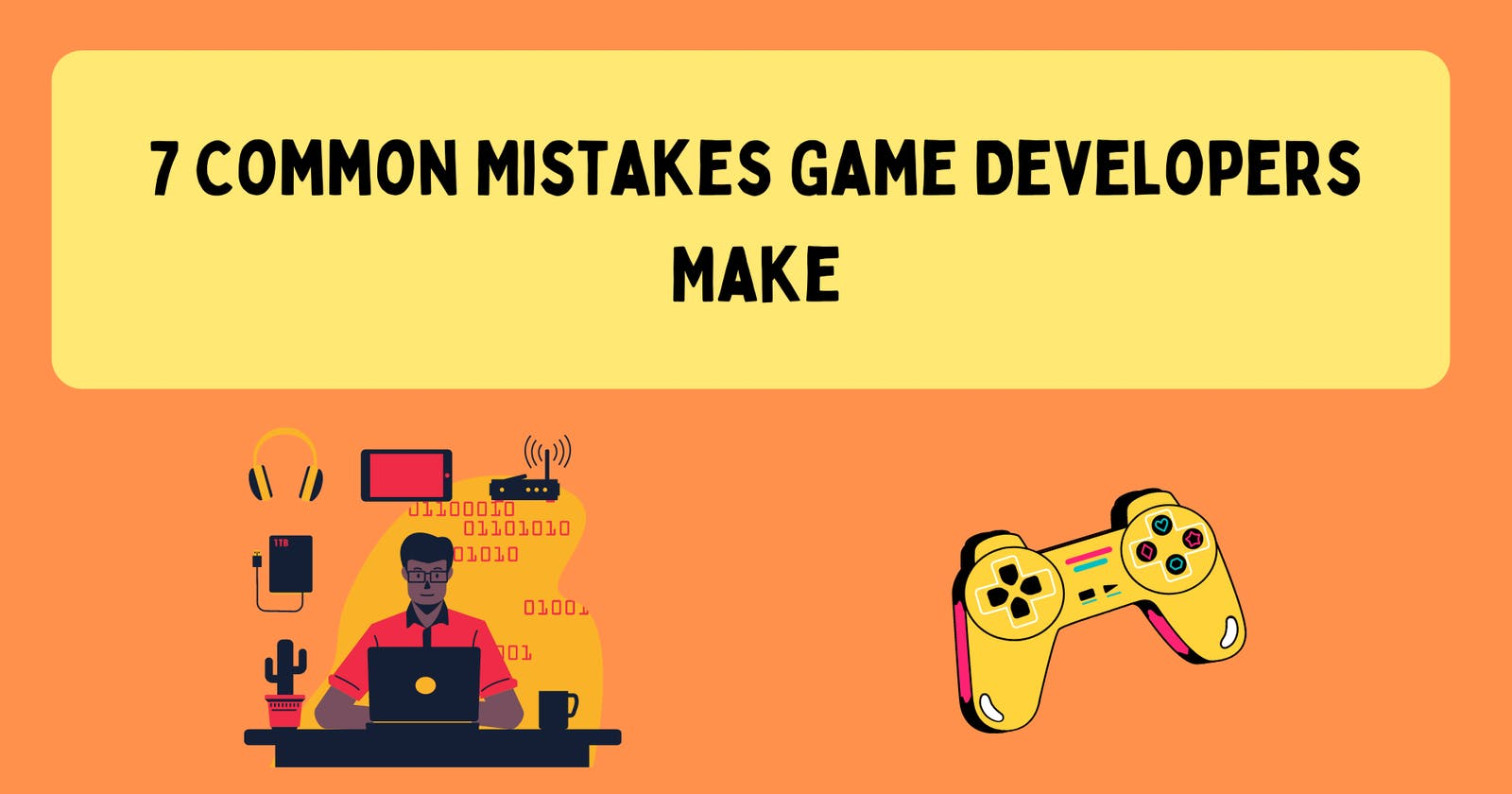 7 Common Mistakes Game Developers Make