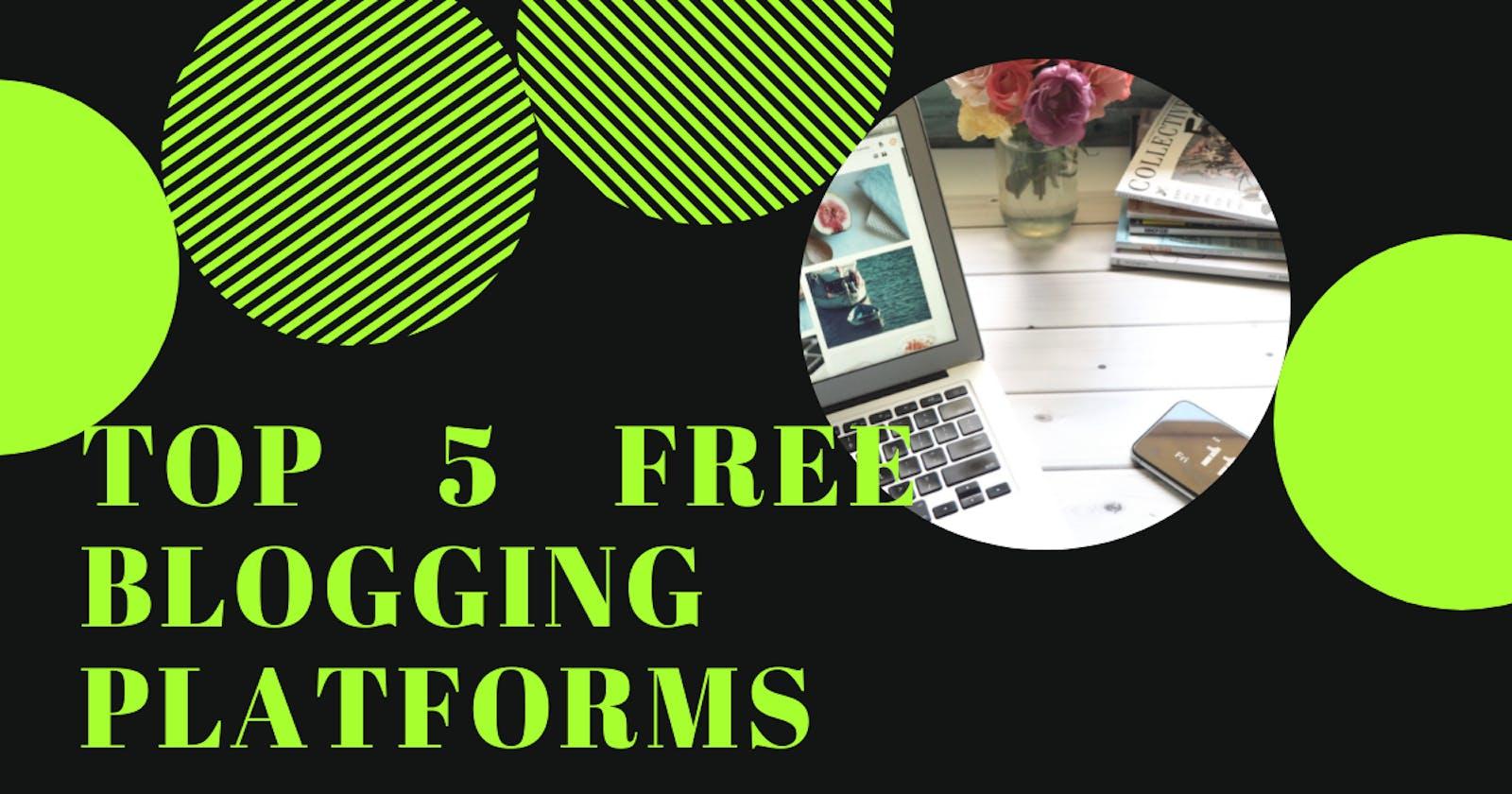Top 5 free blogging platforms