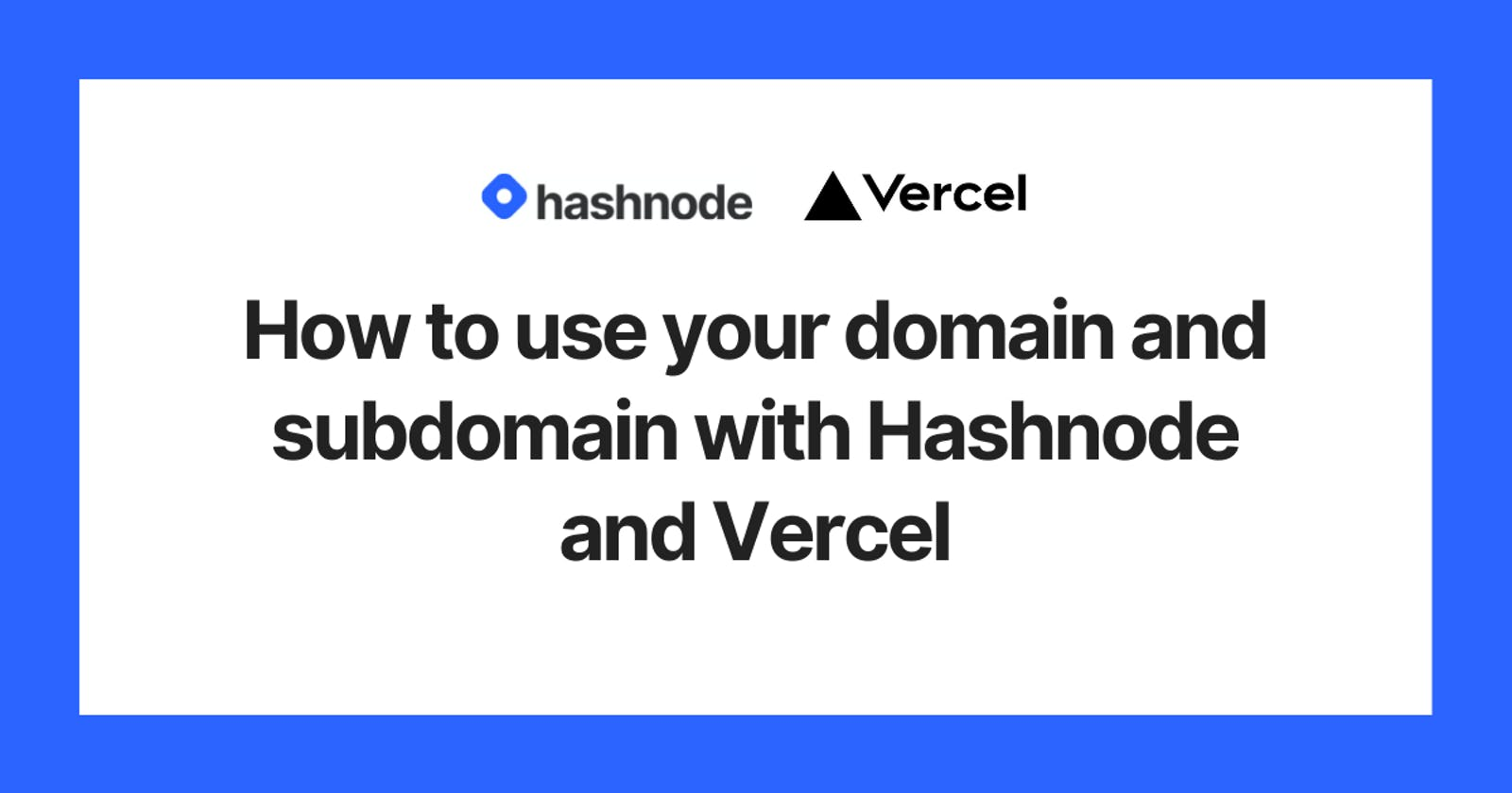 How to use your domain and subdomain with Hashnode and Vercel