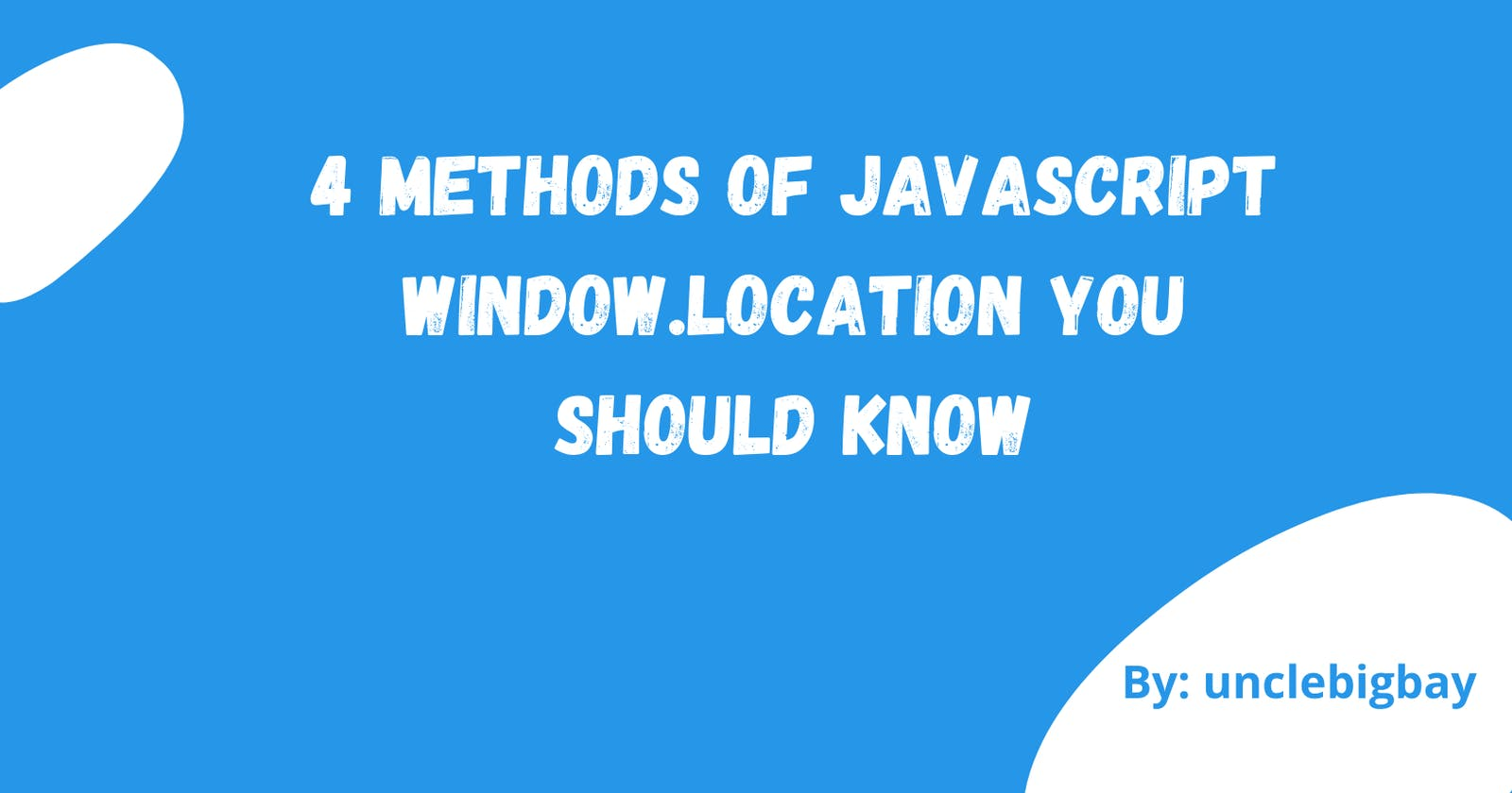 4 Methods of Javascript window.location you should know