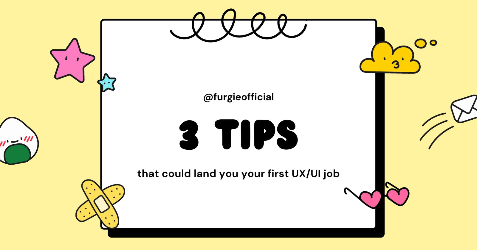 3 tips that could help you land your first UX/UI job role.