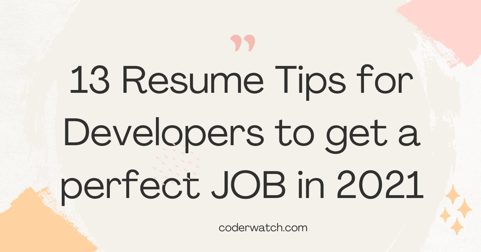 13 Super Amazing resume tips for Developers to get a JOB in 2021