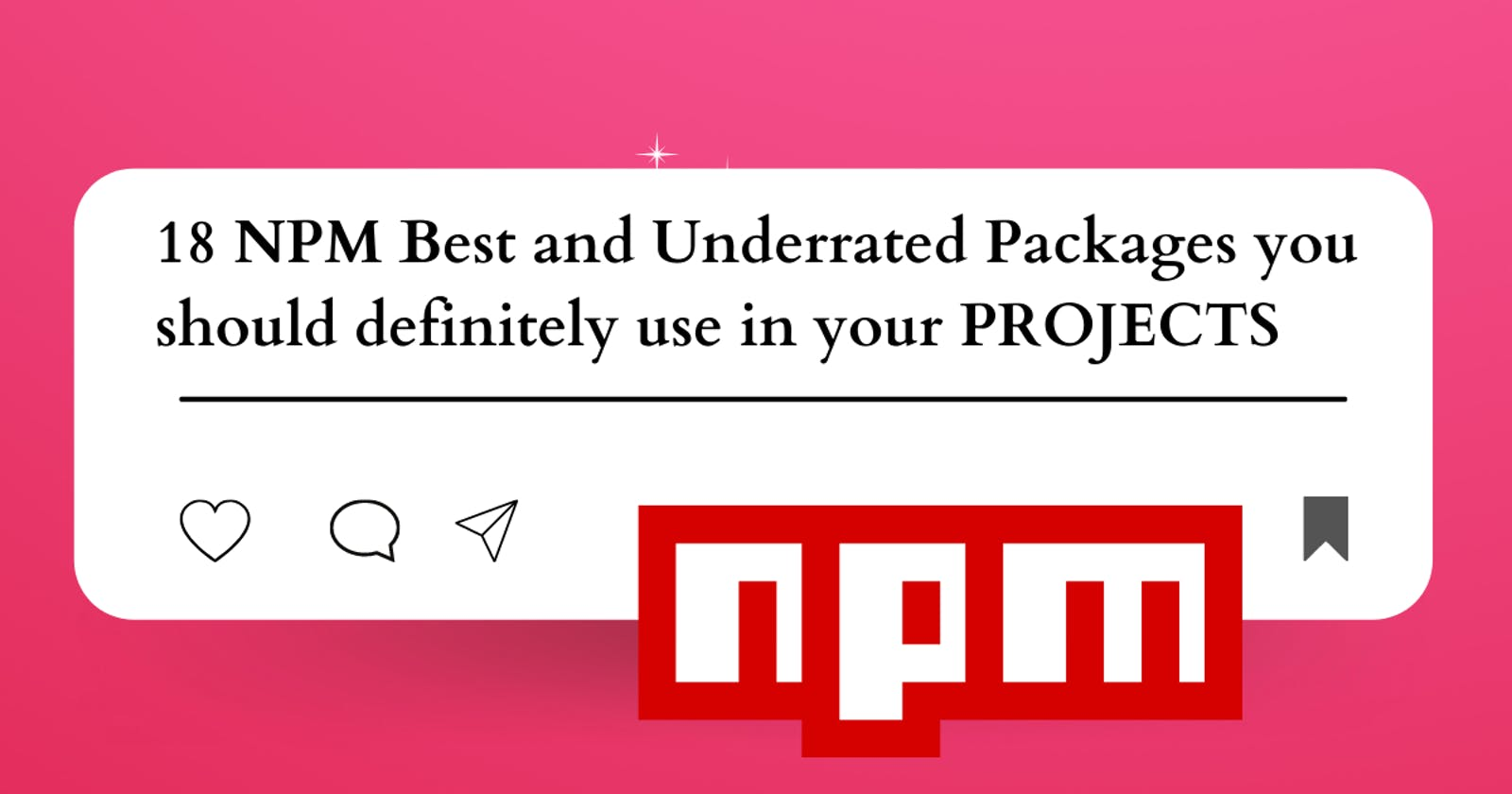 18 NPM Best and Underrated packages you should use in your projects