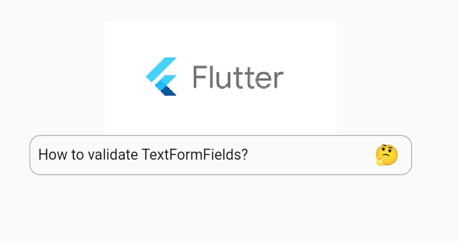 Flutter TextFormField Validation made easy