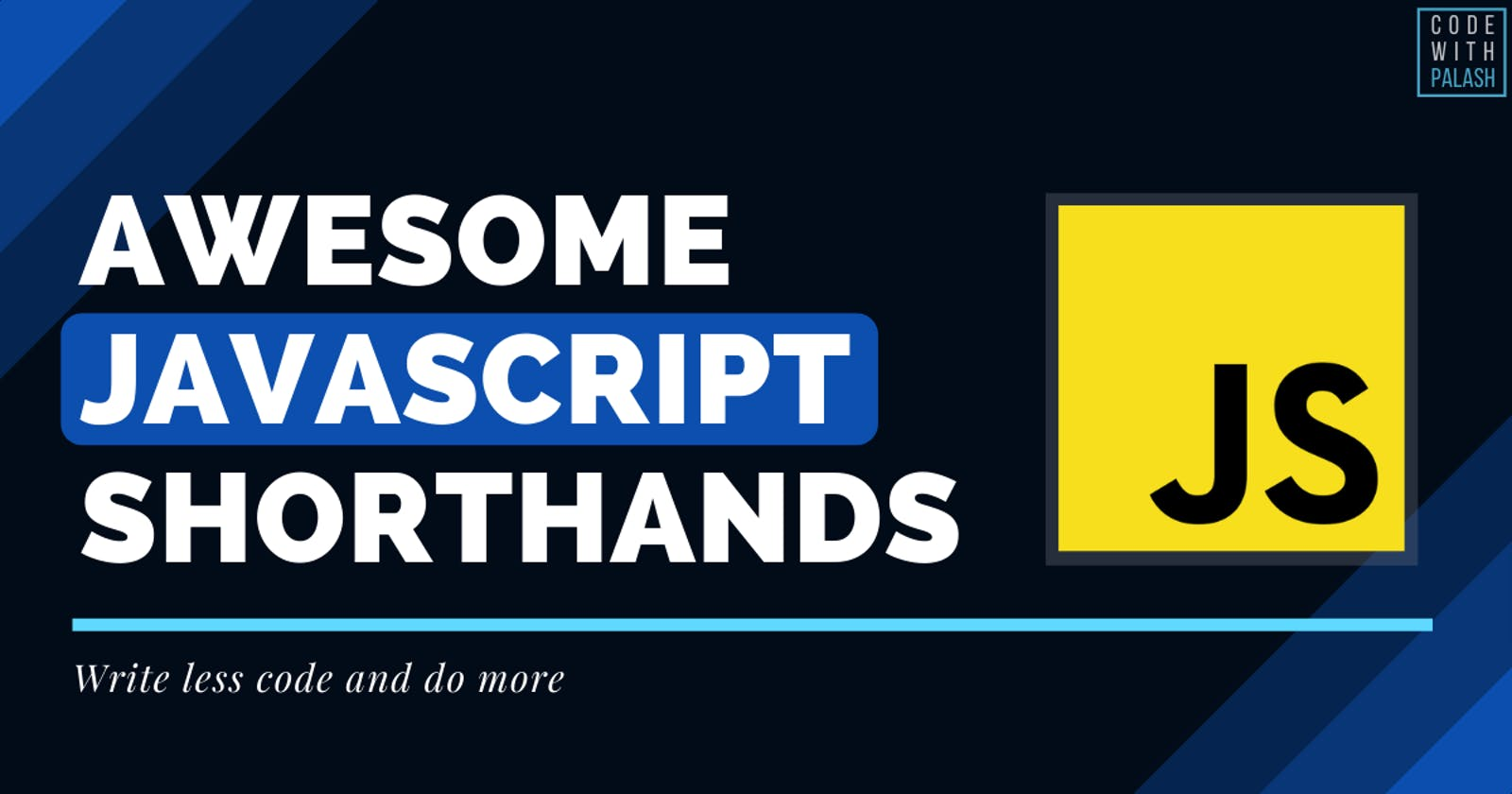 🔥 10 Awesome JavaScript Shorthands
