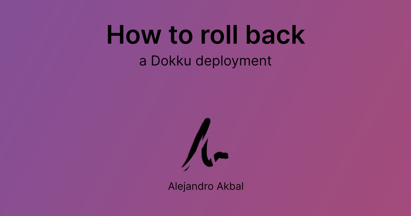 How to roll back a Dokku deployment