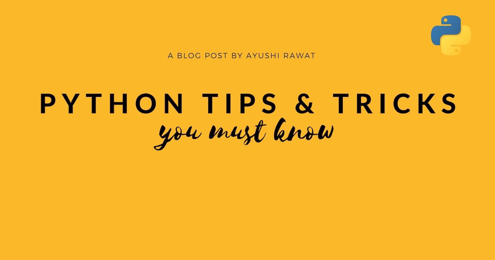 12 Python Tips & Tricks You must know
