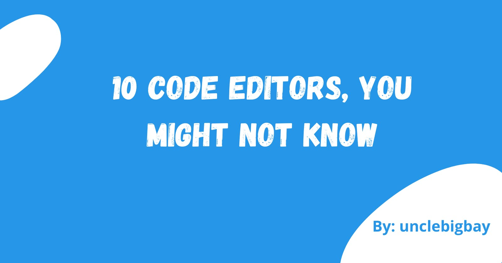 10 Code Editors, you might not know