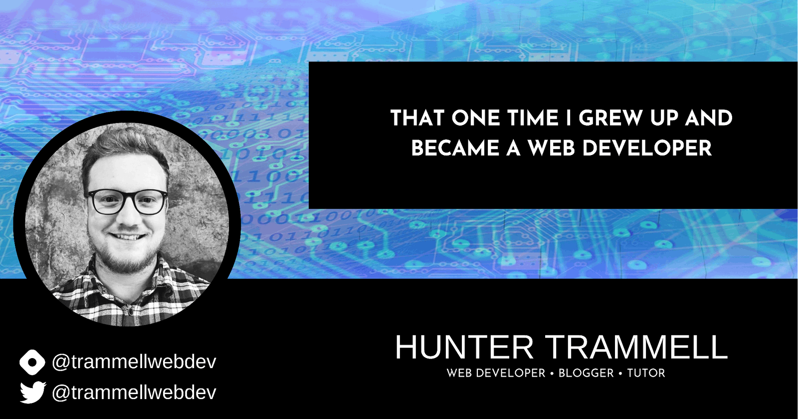 That One Time I Grew Up And Became A Web Developer