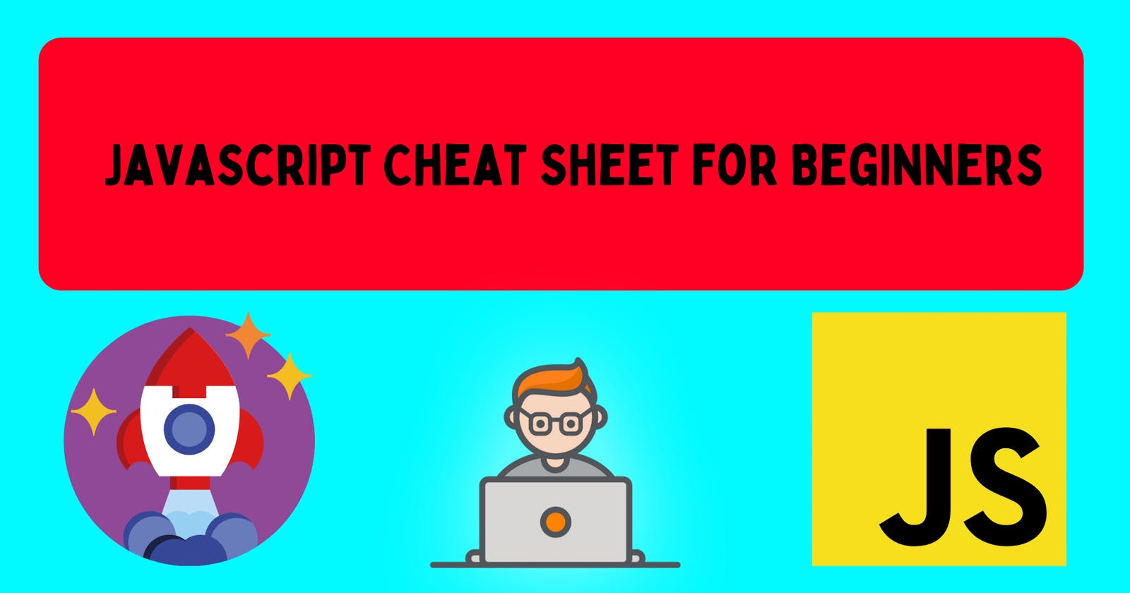 JavaScript Cheat Sheet for Beginners