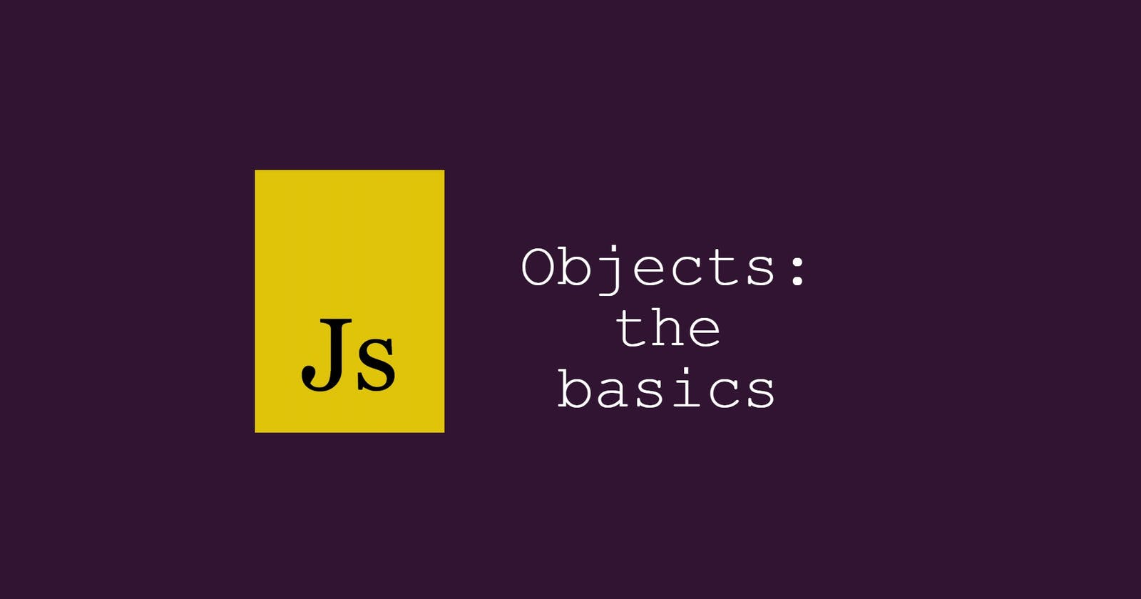 Objects: the basics