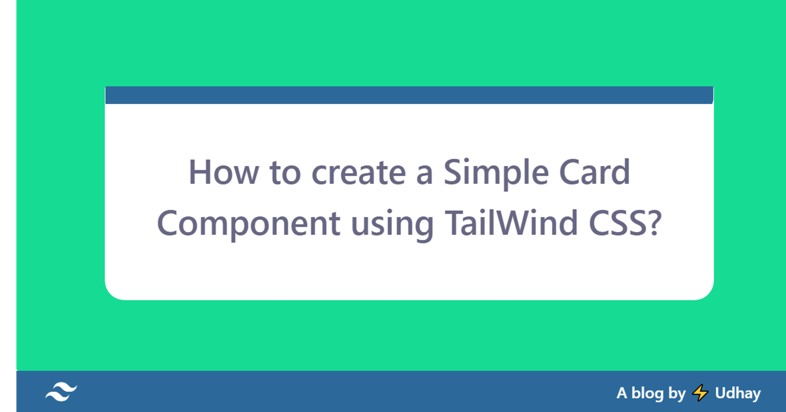 How to create a Simple Card Component using TailWindCSS