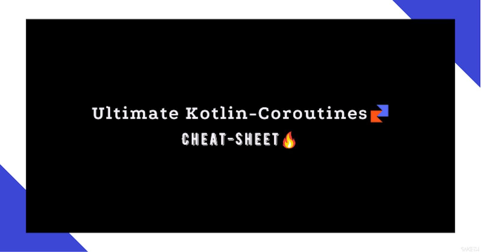 Ultimate Kotlin-Coroutines Cheat-Sheet