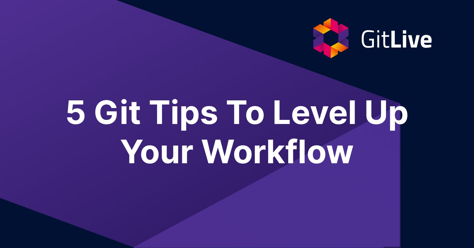 5 Git Tips To Level Up Your Workflow