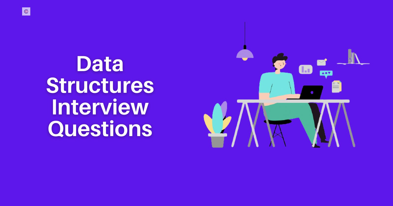 45+ Data Structures Interview Questions and Answers