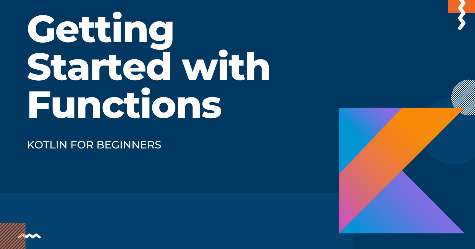 Kotlin for Beginners: Getting Started With Functions