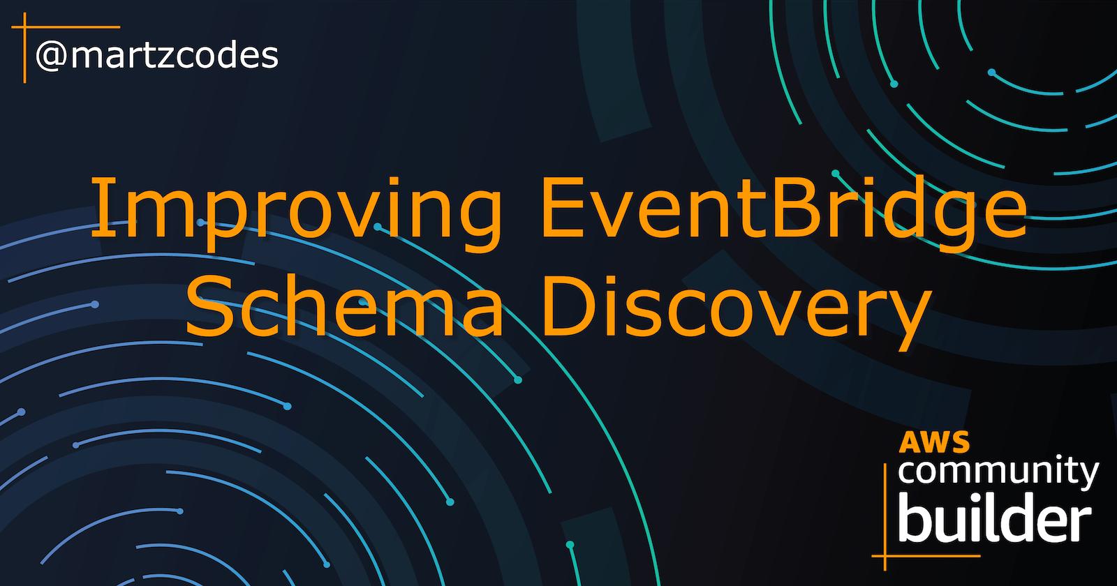 Improving EventBridge Schema Discovery