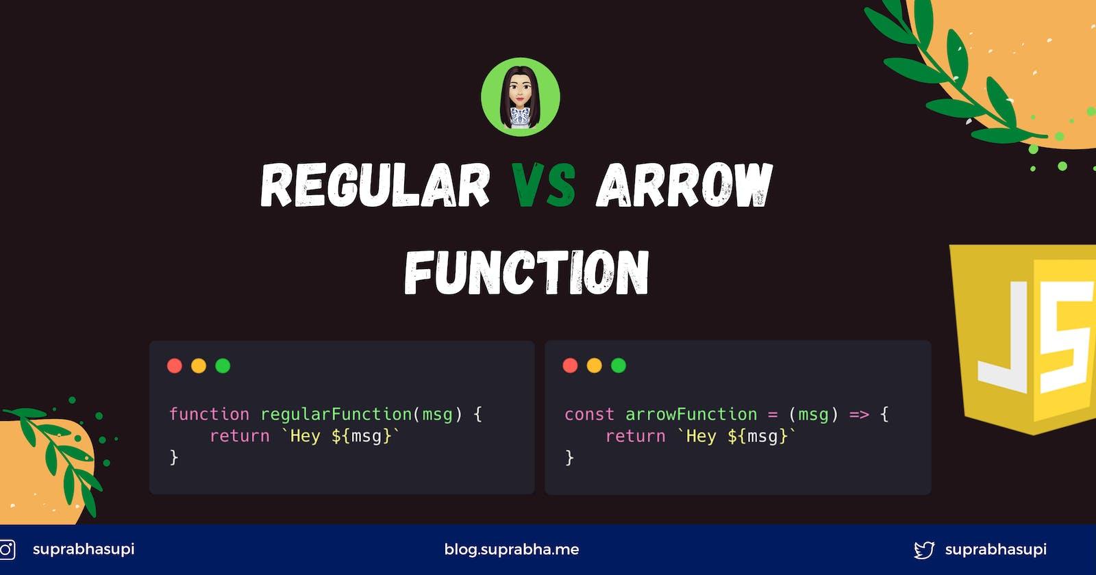Regular vs Arrow Function