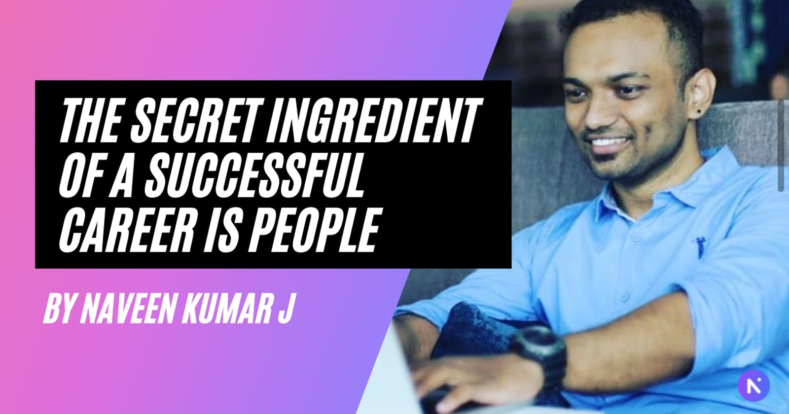 The Secret Ingredient of a Successful Career Is People