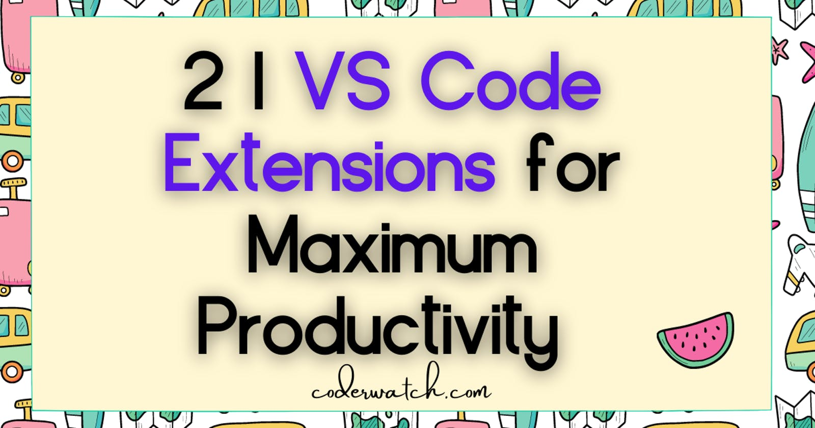 21 Amazing VS Code extensions for maximum productivity 2021
